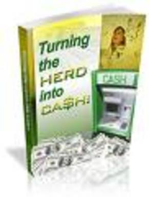 Product picture Turning The Herd Into Cash-Make Money Online