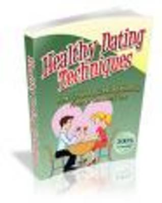 Product picture Healthy Dating techniques-healthy relationship